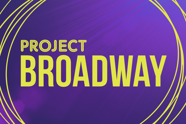 Project Broadway