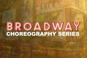 Broadway Choreography Series