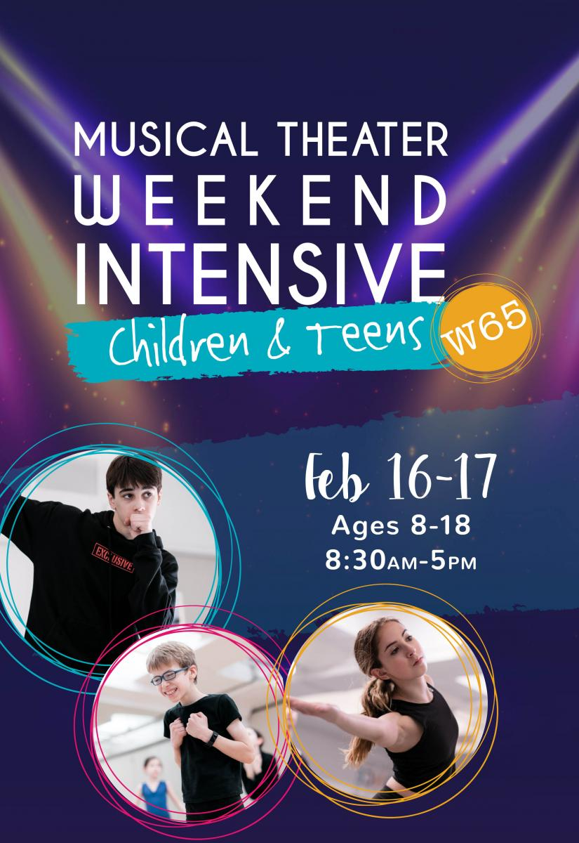MUSICAL THEATER WEEKEND INTENSIVE CHILDREN & TEENS
