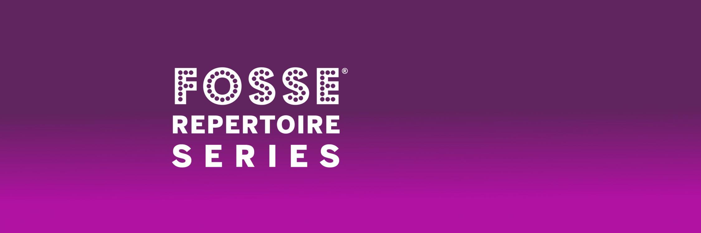 Fosse Repertoire Series